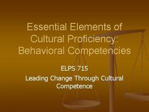Essential Elements of Cultural Proficiency Behavioral Competencies ELPS
