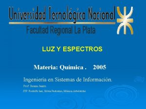 LUZ Y ESPECTROS Materia Qumica 2005 Ingeniera en