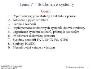 Tma 7 Souborov systmy Obsah 1 2 3