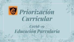 Priorizacin Curricular Covid19 Educacin Parvularia Priorizacin Curricular En