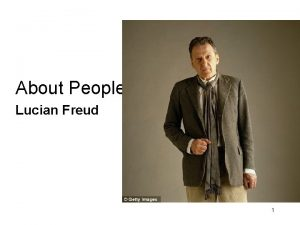 About People Lucian Freud 1 Enduring Understanding Students