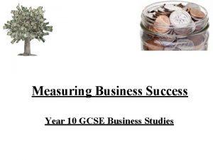 Measuring Business Success Year 10 GCSE Business Studies