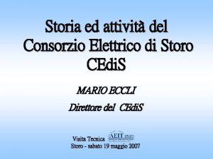 Storia ed attivit del Consorzio Elettrico di Storo