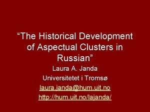 The Historical Development of Aspectual Clusters in Russian