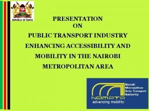 PRESENTATION ON PUBLIC TRANSPORT INDUSTRY ENHANCING ACCESSIBILITY AND