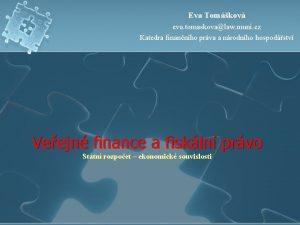 Eva Tomkov eva tomaskovalaw muni cz Katedra finannho