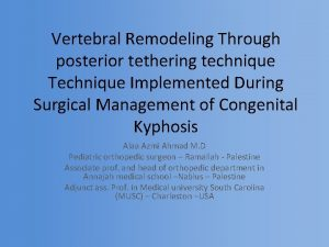 Vertebral Remodeling Through posterior tethering technique Technique Implemented