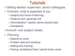Tutorials Getting started supervisor senior colleagues Contract what
