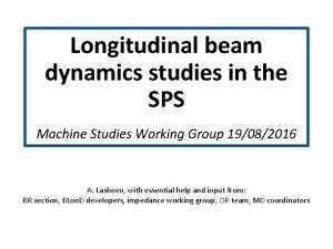Longitudinal beam dynamics studies in the SPS s