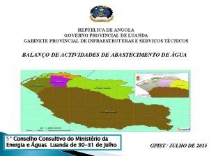 REPBLICA DE ANGOLA GOVERNO PROVINCIAL DE LUANDA GABINETE
