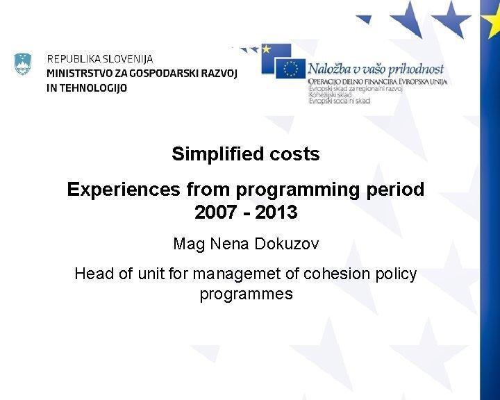 Simplifiedcosts Experiencesfromprogrammingperiod 2007 2013 Mag Mag Nena Dokuzov