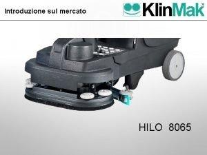 Introduzione sul mercato HILO 8065 Introduzione sul mercato