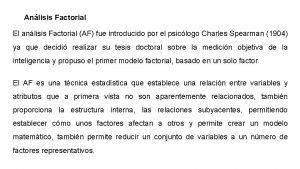 Anlisis Factorial El anlisis Factorial AF fue introducido