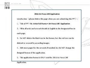 ART NOVA 100 2016 Art Nova 100 Application