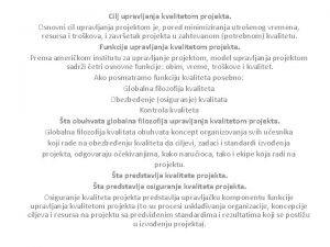 Cilj upravljanja kvalitetom projekta Osnovni cil upravljanja projektom