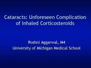 Cataracts Unforeseen Complication of Inhaled Corticosteroids Roshni Aggarwal