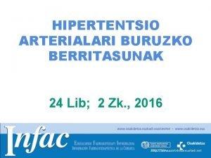 HIPERTENTSIO ARTERIALARI BURUZKO BERRITASUNAK 24 Lib 2 Zk