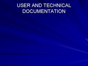 USER AND TECHNICAL DOCUMENTATION Computer System Documentation What