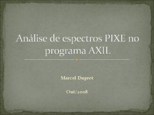 Anlise de espectros PIXE no programa AXIL Marcel