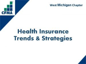 West Michigan Chapter Health Insurance Trends Strategies West