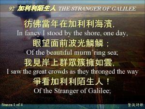92 THE STRANGER OF GALILEE In fancy I