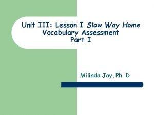 Unit III Lesson I Slow Way Home Vocabulary