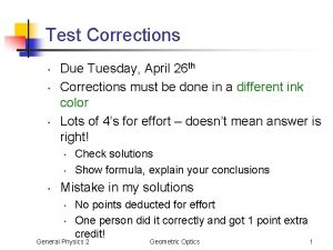 Test Corrections Due Tuesday April 26 th Corrections