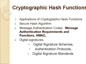 Cryptographic Hash Functions Applications of Cryptographic Hash Functions