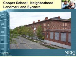 Cooper School Neighborhood Landmark and Eyesore Cooper School