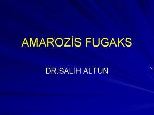 AMAROZS FUGAKS DR SALH ALTUN AMAROZS FUGAKS Karotik