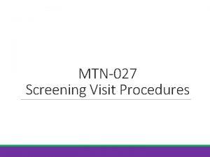MTN027 Screening Visit Procedures SSP Manual References Protocol