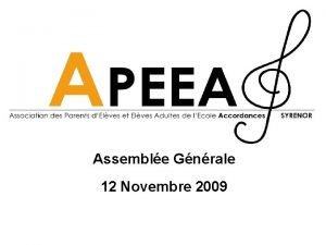 Assemble Gnrale 12 Novembre 2009 Equipe actuelle Prsidente