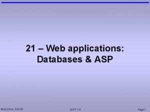 21 Web applications Databases ASP Mark Dixon So