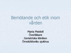 Bemtande och etik inom vrden Maria Meidell verlkare
