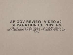 AP GOV REVIEW VIDEO 2 SEPARATION OF POWERS