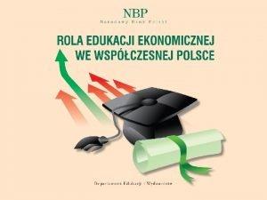 PROJEKT PROJEKT Stan edukacji ekonomicznej w Polsce Teza