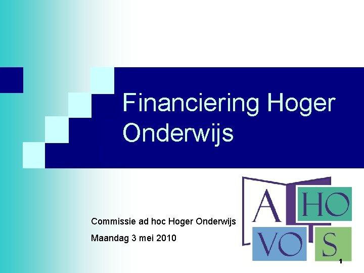 Financiering Hoger Onderwijs Commissie ad hoc Hoger Onderwijs