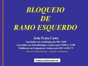 BLOQUEIO DE RAMO ESQUERDO Ieda Prata Costa Especialista