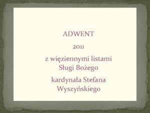 ADWENT 2011 z wiziennymi listami Sugi Boego kardynaa
