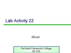 Lab Activity 22 Blood Portland Community College BI