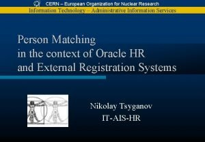 CERN European Organization for Nuclear Research Information Technology