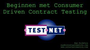 Beginnen met Consumer Driven Contract Testing Bas Dijkstra