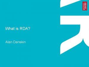 What is RDA Alan Danskin What is RDA