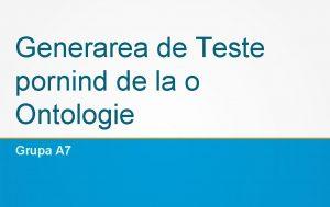 Generarea de Teste pornind de la o Ontologie