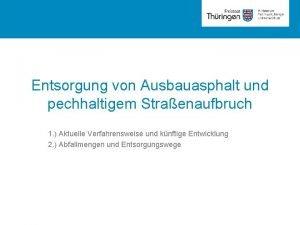 Rubrik Entsorgung von Ausbauasphalt und pechhaltigem Straenaufbruch 1