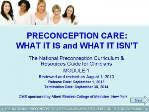 PRECONCEPTION CARE WHAT IT IS and WHAT IT
