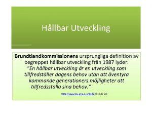 Hllbar Utveckling Brundtlandkommissionens ursprungliga definition av begreppet hllbar