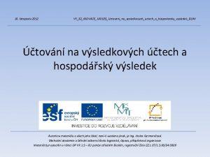 18 listopadu 2012 VY32INOVACE140105UctovaninavysledkovychuctechahospodarskyvysledekDUM tovn na vsledkovch tech