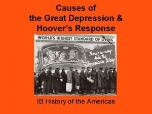 Causes of the Great Depression Hoovers Response IB