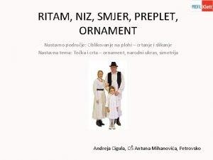 RITAM NIZ SMJER PREPLET ORNAMENT Nastavno podruje Oblikovanje